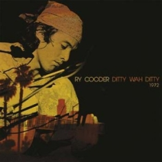 Ry Cooder - Ditty Wah Ditty