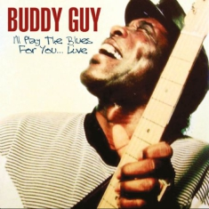 Buddy Guy - I'll Play The Blues For You - 1992