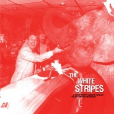 White Stripes - I Just Don't Know What To Do With M