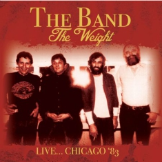 Band - Weight - Live... Chicago '83