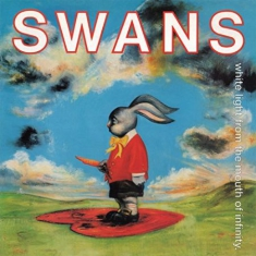 Swans - White Light From Mouth Of Infinity