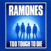 Ramones - Too Tough To Die (Expanded & R