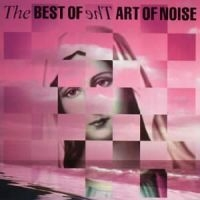 Art Of Noise - The Best Of The Art Of Noise