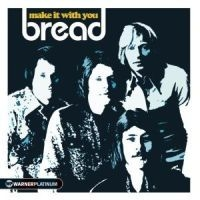 Bread - Make It With You - The Platinu
