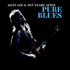 Alvin Lee And Ten Years After - Pure Blues
