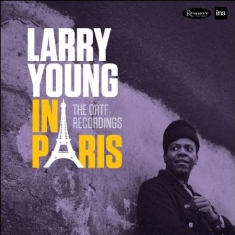Young Larry - Larry Young In ParisOrtf Recording