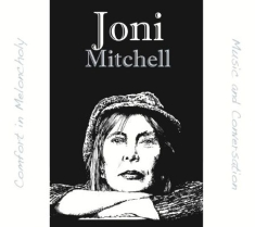 Joni Mitchell - Comfort In  Melancholy
