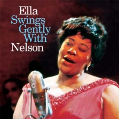 Fitzgerald Ella - Ella Swing Gently With Nelson