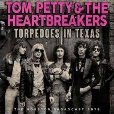 Petty Tom & The Heartbreakes - Torpedos In Texas (1979 Broadcast)