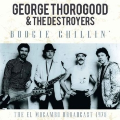 Thorogood George & The Destroyers - Boogie Chilin (1978 Broadcast