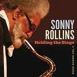 Rollins Sonny - Holding The Stage (Road Shows, Vol.