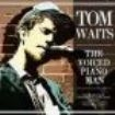 Tom Waits - Voiced Piano Man The  (Broadcast 19