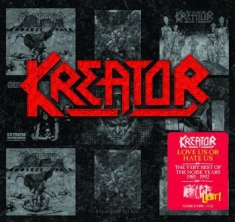 Kreator - Love Us Or Hate Us: The Very B