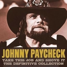 Paycheck Johnny - Take This Job And Shove ItCollecti