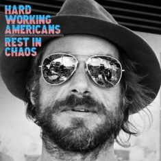 Hard Working Americans - Rest In Chaos