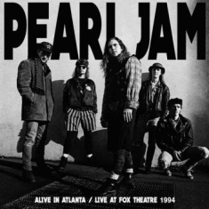 Pearl Jam - Alive In Atlanta - Live At Fox Thea