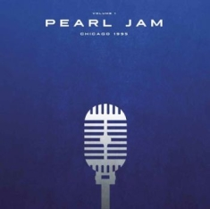 Pearl Jam - Chicago 1995 Vol.1 (2Lp)