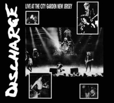 Discharge - Live At City Garden New Jersey