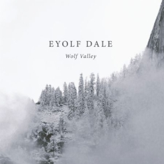 Dale Eyolf - Wolf Valley