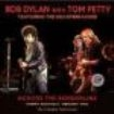 Dylan Bob With Tom Petty - Across The Borderline 2 Cd (Live Fm
