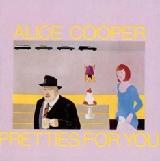 Alice Cooper - Pretties For You