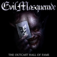 Evil Masquerade - Outcast Hall Of Fame