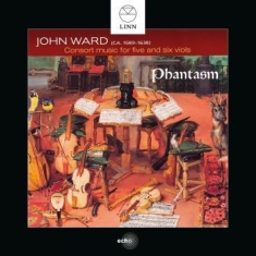 Ward, John - Consort Music For Five And Six Viol