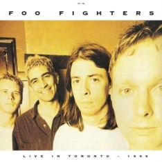 Foo Fighters - Live In Toronto, April 3 1996 (180 g)