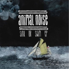 Animal Noise - Sink Or Swim