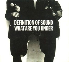 Definition Of Sound - What Are You Under