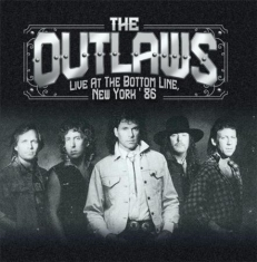 Outlaws - Live At The Bottom Line 1986