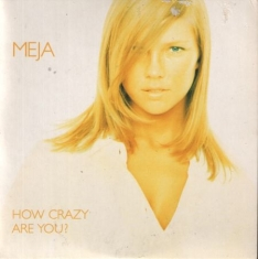 Meja - How Crazy Are You?