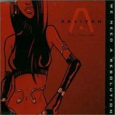 Aaliyah Featuring  Timbaland - We Need A Resolution