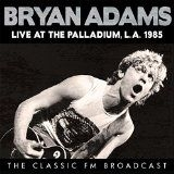 Bryan Adams - At The L.A. Palladium 1985 (Live Fm