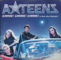 A Teens - Gimme! Gimme! Gimme! (A Man After Midnight)