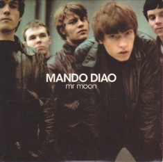 Mando Diao - Mr Moon