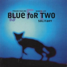 Blue For Two - Solitary