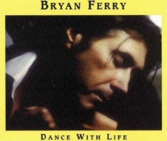 Bryan Ferry - Dance With Life