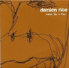 Damien Rice - Woman Like A Man