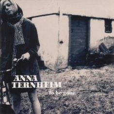 Anna Ternheim - To Be Gone