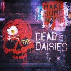 Dead Daisies - Make Some Noise