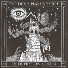 Devil Makes Three - Redemption & Ruin
