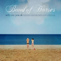 Band Of Horses - Why Are You Ok (Ltd Blue Vinyl)