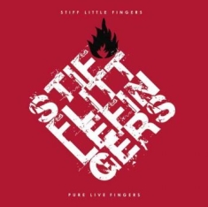 Stiff Little Fingers - Pure Live Fingers (3Cd)