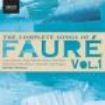 Fauré, Gabriel - Complete Songs, Vol. 1 (The)