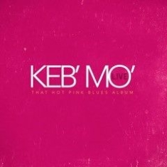Keb Mo - That Hot Pink Blues Album