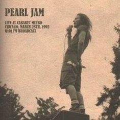Pearl Jam - Live At Cabaret Metro, Chicago 1992