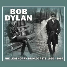 Dylan Bob - Legendary Broadcasts 1960-1964