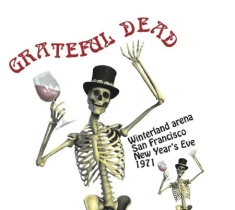 Grateful Dead - Winterland New Years Eve 1971