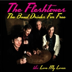 Fleshtones - Band Drinks For Free